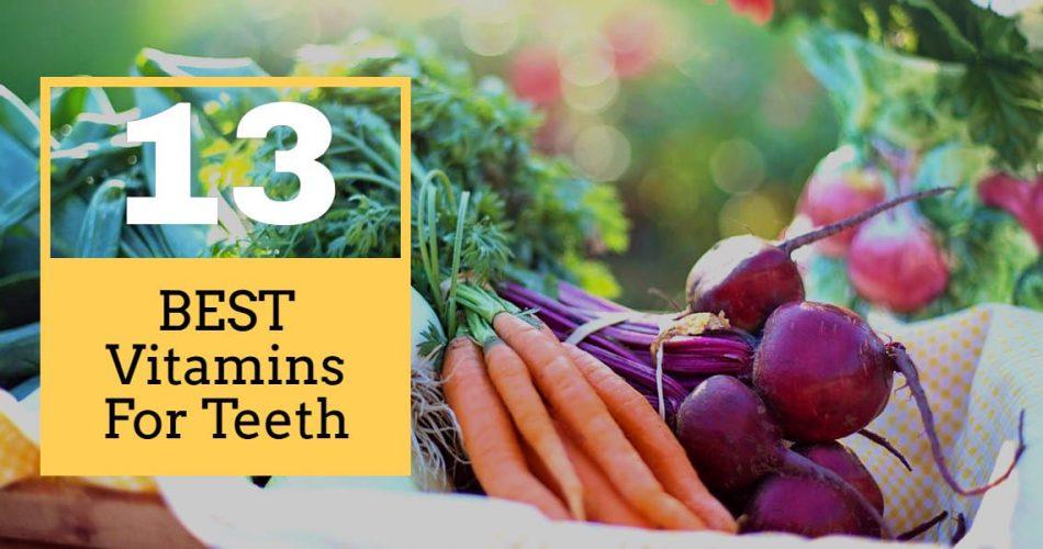13 Best Vitamins For Teeth