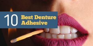 Best Denture Adhesives