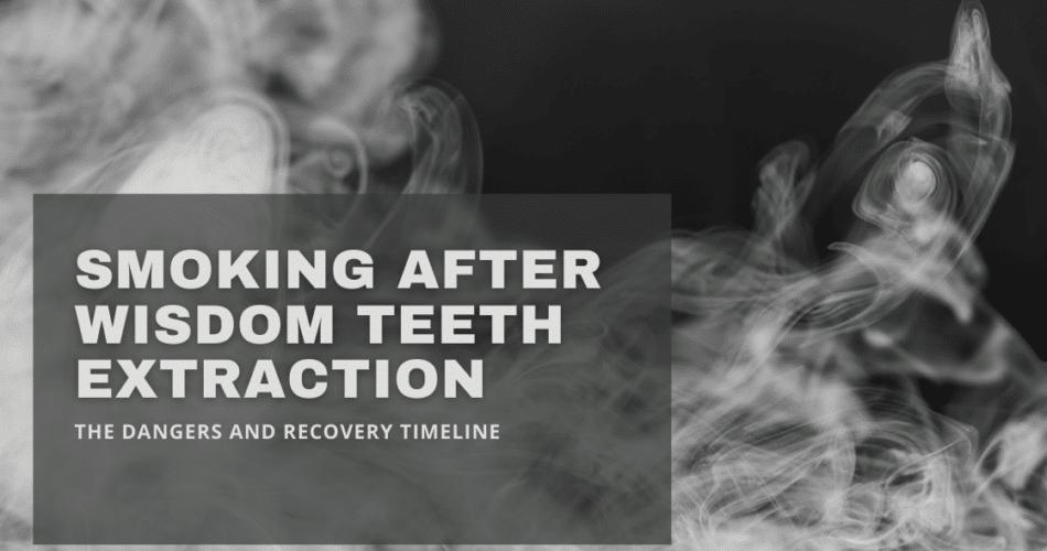 Smoke After Wisdom Teeth Removal